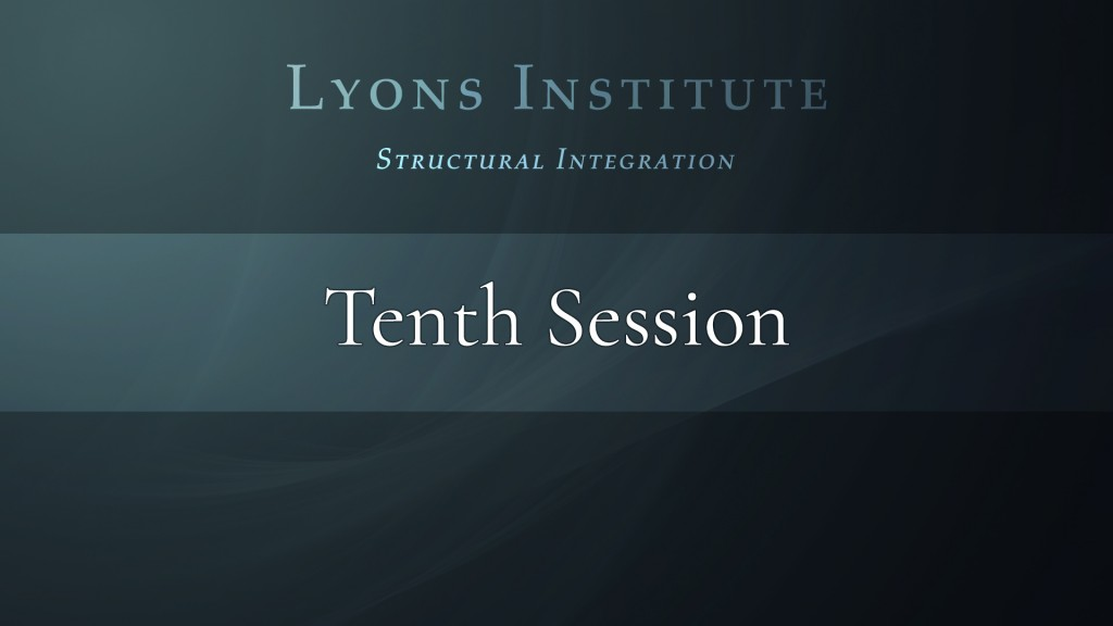 Structural Integration - Tenth Session