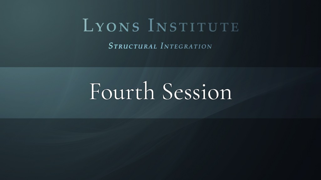 Structural Integration - Fourth Session