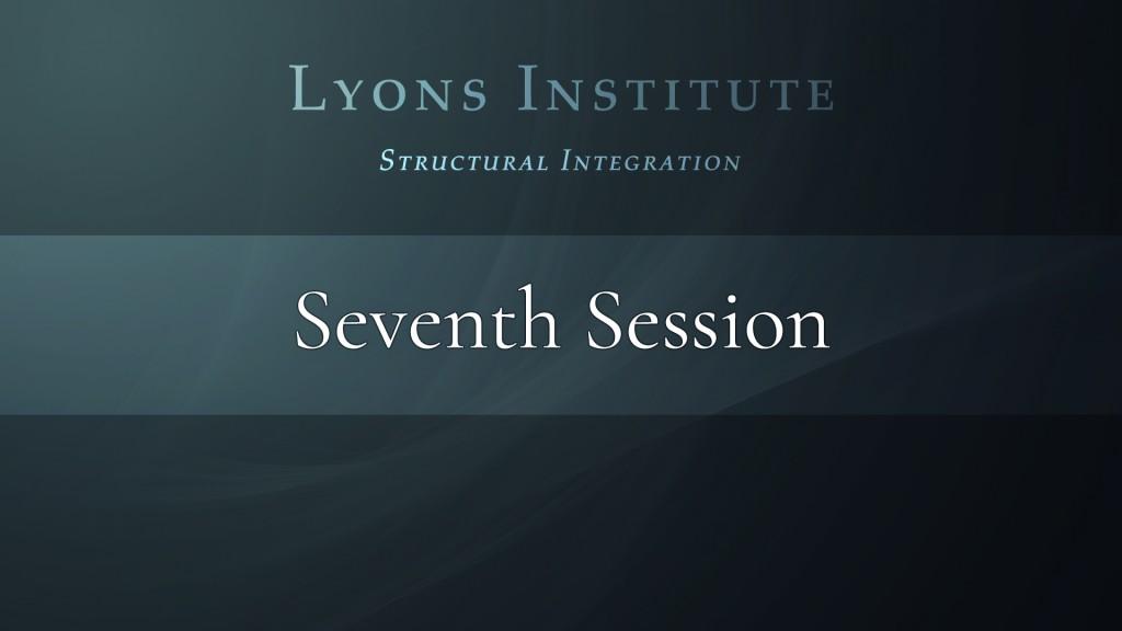 Structural Integration - Seventh Session