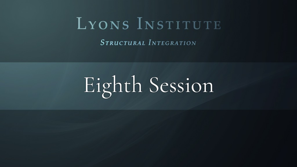 Structural Integration - Eighth Session